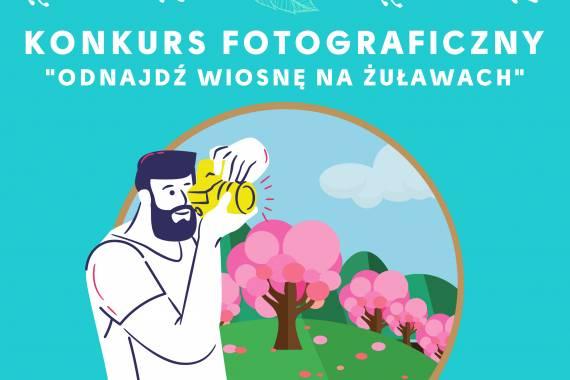 """Konkurs fotograficzny """" Odnajdź wiosnę na Żuławach"""""""