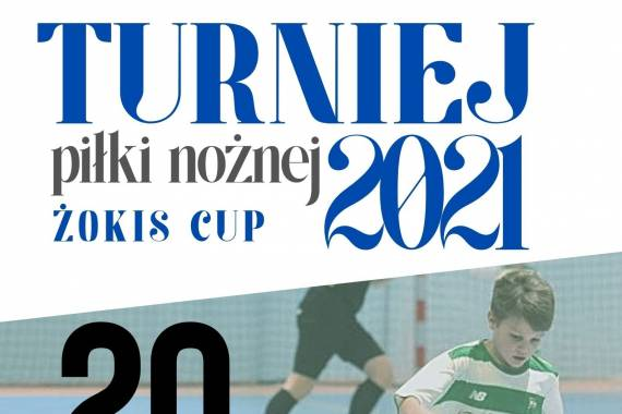 Turniej Piłki Nożnej ŻOKiS CUP 2021